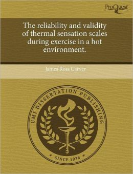The Reliability And Validity Of Thermal Sensation Scales During Exercise In A Hot Environment.