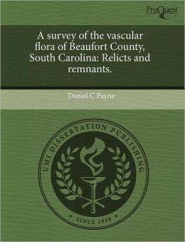 A Survey Of The Vascular Flora Of Beaufort County, South Carolina