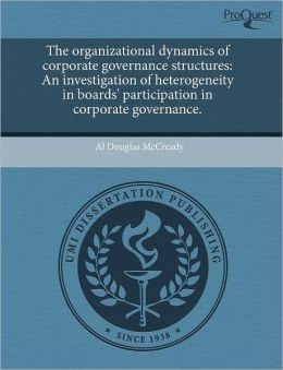 The Organizational Dynamics Of Corporate Governance Structures