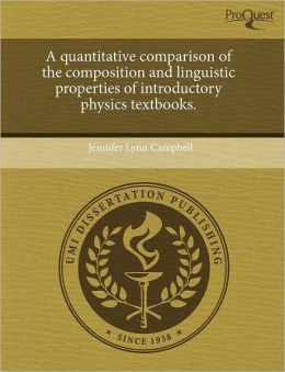 A Quantitative Comparison Of The Composition And Linguistic Properties Of Introductory Physics Textbooks.