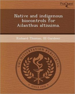 Native and indigenous biocontrols for Ailanthus altissima.
