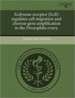 Ecdysone Receptor (Ecr) Regulates Cell Migration And Chorion Gene Amplification In The Drosophila Ovary.