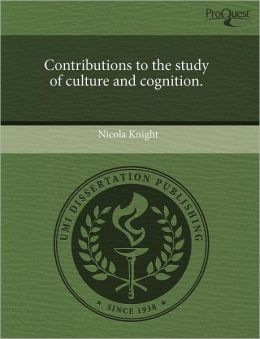 Contributions To The Study Of Culture And Cognition.