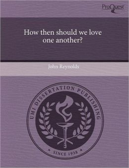 How Then Should We Love One Another?
