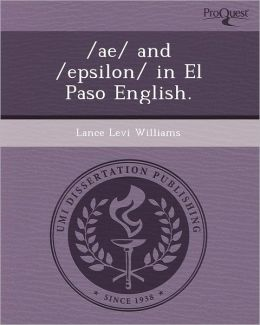/ae/ and /epsilon/ in El Paso English.