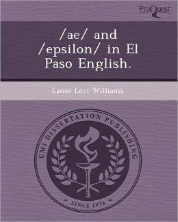 /ae/ and /epsilon/ in El Paso English.
