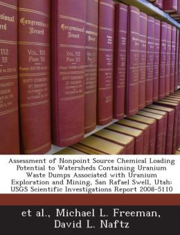 Assessment of Nonpoint Source Chemical Loading Potential to Watersheds Containing Uranium Waste Dumps Associated with Uranium Exploration and Mining,