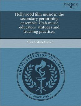 Hollywood Film Music In The Secondary Performing Ensemble