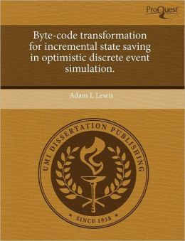 Byte-Code Transformation For Incremental State Saving In Optimistic Discrete Event Simulation.