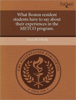 What Boston Resident Students Have To Say About Their Experiences In The Metco Program.