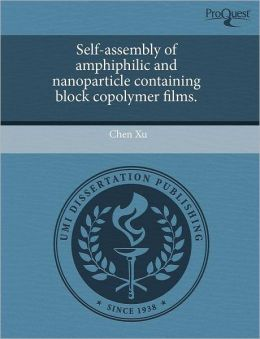 Self-Assembly Of Amphiphilic And Nanoparticle Containing Block Copolymer Films.