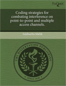 Coding strategies for combating interference on point-to-point and multiple access channels.