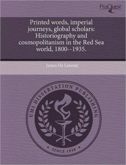 Printed Words, Imperial Journeys, Global Scholars