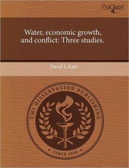 Water, Economic Growth, And Conflict