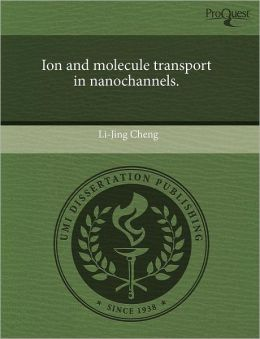 Ion And Molecule Transport In Nanochannels.