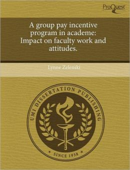 A Group Pay Incentive Program In Academe