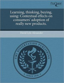 Learning, Thinking, Buying, Using