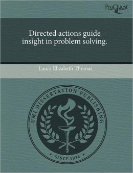 Directed Actions Guide Insight In Problem Solving.