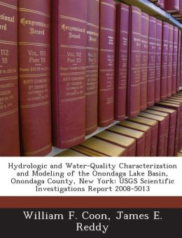 Hydrologic and Water-Quality Characterization and Modeling of the Onondaga Lake Basin, Onondaga County, New York: Usgs Scientific Investigations Repor