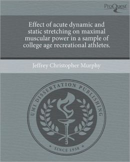 Effect of acute dynamic and static stretching on maximal muscular power in a sample of college age recreational athletes.