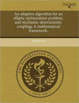 An adaptive algorithm for an elliptic optimization problem, and stochastic-deterministic coupling: A mathematical framework.