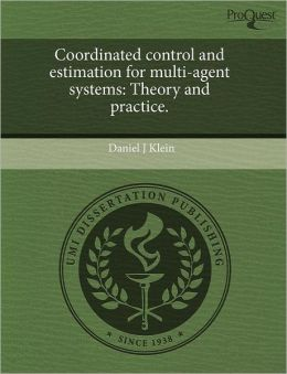Coordinated Control And Estimation For Multi-Agent Systems