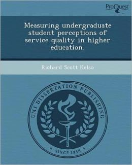 Measuring undergraduate student perceptions of service quality in higher education.