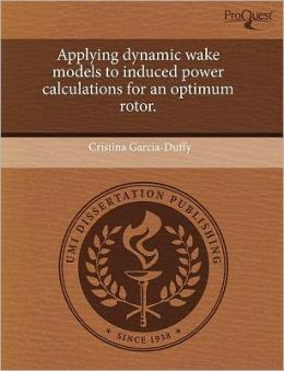 Applying Dynamic Wake Models To Induced Power Calculations For An Optimum Rotor.