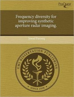 Frequency Diversity For Improving Synthetic Aperture Radar Imaging.