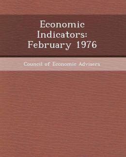 Economic Indicators: February 1976
