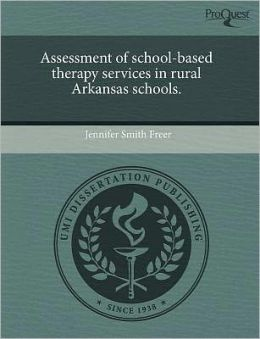 Assessment Of School-Based Therapy Services In Rural Arkansas Schools.