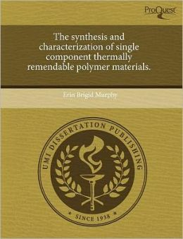 The Synthesis And Characterization Of Single Component Thermally Remendable Polymer Materials.
