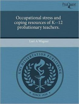 Occupational Stress And Coping Resources Of K--12 Probationary Teachers.