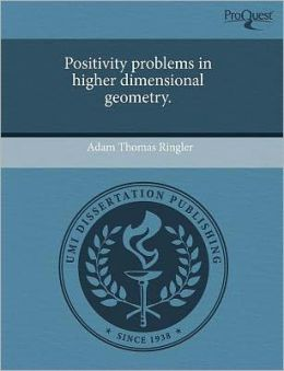 Positivity Problems In Higher Dimensional Geometry.