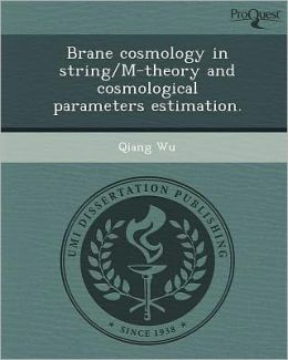 Brane cosmology in string/M-theory and cosmological parameters estimation.