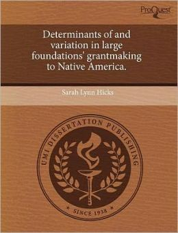Determinants Of And Variation In Large Foundations' Grantmaking To Native America.