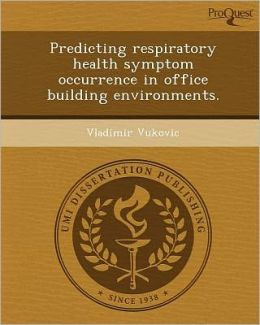 Predicting respiratory health symptom occurrence in office building environments.