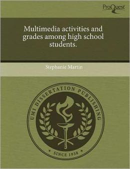 Multimedia Activities And Grades Among High School Students.