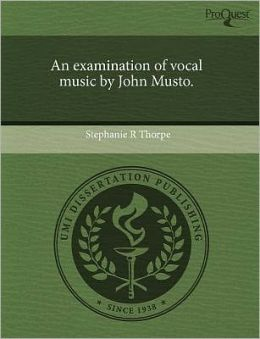 An Examination Of Vocal Music By John Musto.