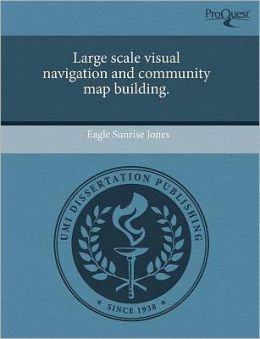 Large Scale Visual Navigation And Community Map Building.