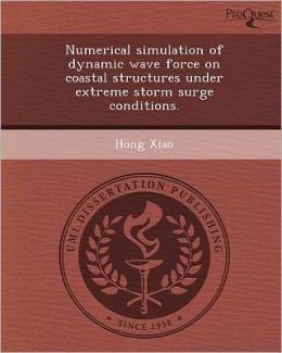 Numerical simulation of dynamic wave force on coastal structures under extreme storm surge conditions.