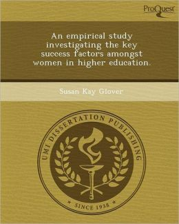 An empirical study investigating the key success factors amongst women in higher education.