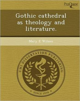 Gothic cathedral as theology and literature.