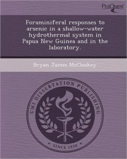Foraminiferal responses to arsenic in a shallow-water hydrothermal system in Papua New Guinea and in the laboratory.