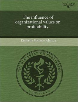 The Influence Of Organizational Values On Profitability.
