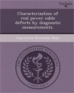 Characterization of real power cable defects by diagnostic measurements.