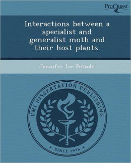 Interactions between a specialist and generalist moth and their host plants.