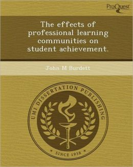 The effects of professional learning communities on student achievement.