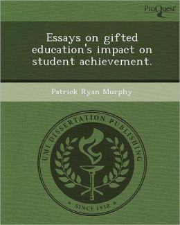 Essays on gifted education's impact on student achievement.