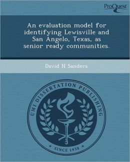 An evaluation model for identifying Lewisville and San Angelo, Texas, as senior ready communities.